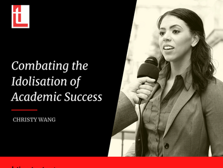 Combating the Idolisation of Academic Success