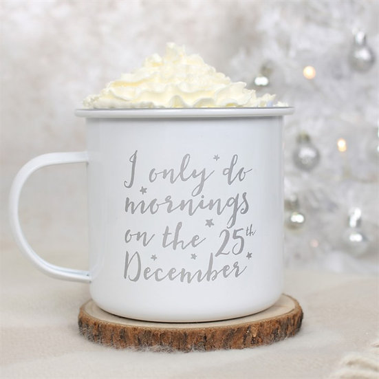 Only Do Mornings Christmas Mug