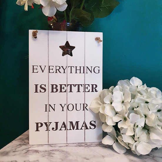 Better In Your Pyjamas Hanging Sign