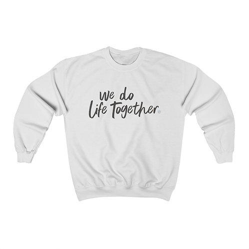 'We Do Life Together' Unisex Crewneck Sweatshirt