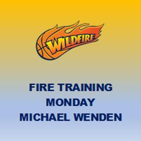 Training - Fire - Michael Wenden (Mondays)
