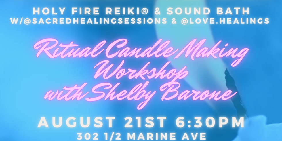 Full Moon Holy Fire® Reiki Sound Bath with Ritual Candle Making Workshop