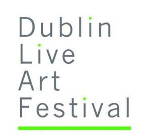 The Dublin Live Art Festival