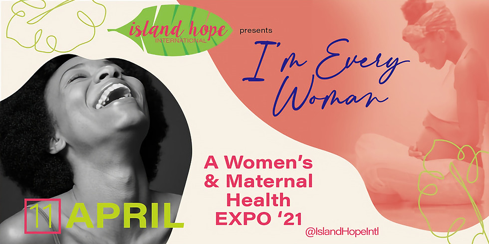 I'm Every Woman: A Women's & Maternal Health Expo
