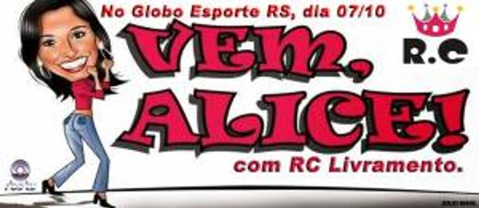 VEM ALICE, RBS TV, RC LIVRAMENTO, GLOBO ESPORTE RS, GLOBO ESPORTE