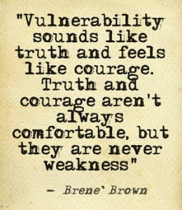 Vulnerability... the answer to a lot.