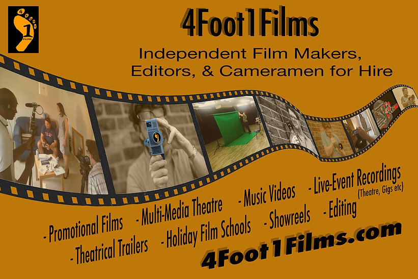 Flyer forvarious 4foot1films products and servics. Promotional films, multi-media theatre, Holiday Film Schools, Music Videos, Liv Recordings, Trailers, Show reels, Editing
