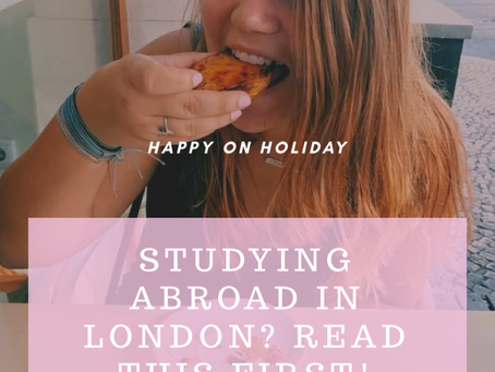 STUDYING ABROAD IN LONDON? READ THIS FIRST!