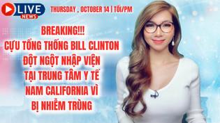 BREAKING!!! CỰU TỔNG THỐNG MỸ BILL CLINTON ĐỘT NGỘT NHẬP VIỆN TẠI TRUNG TÂM Y TẾ NAM CALIFORNIA VÌ B