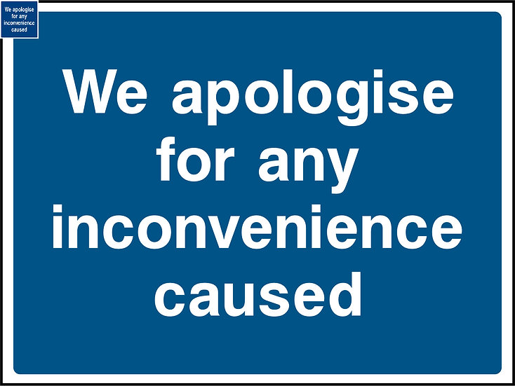 copy of We Apologise for Any Inconvenience Sign