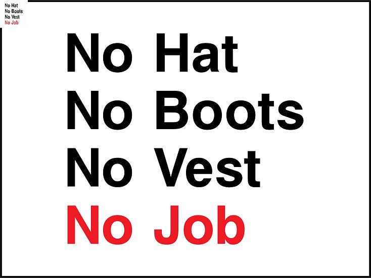 No Hats, No Boots, No Vest, No Job Sign