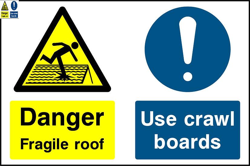 Danger Fragile Roof Use Crawl Boards Sign