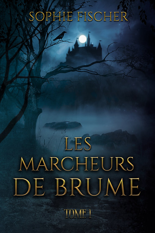 Les Marcheurs de Brume, tome1 [Version brochée]