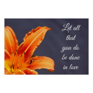 Let All That You Do Be Done in Love Lily Poster