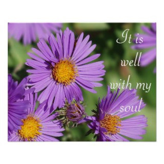 It is Well With  My Soul New England Aster Poster
