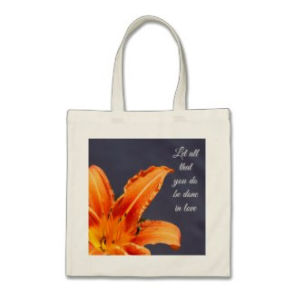 Let All That You Do Day Lily Budget Tote Bag