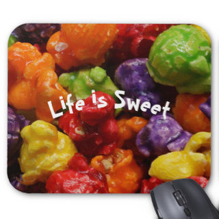 Life is Sweet Candied Popcorn Mousepad