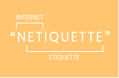 Keep Calm and Remember your Netiquette