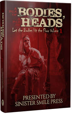 A Pile of Bodies, A Pile of Heads Volume 1