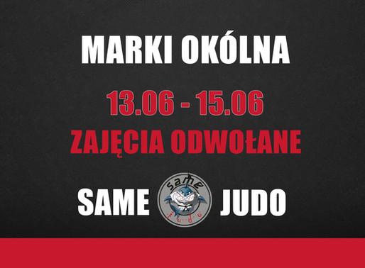 13.06 - 15.06 Marki Okólna - zajęcia odwołane.