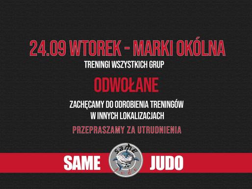 24.09 wtorek - Treningi na Okólnej ODWOŁANE.