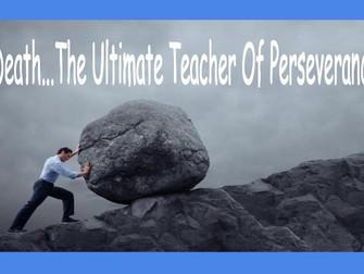 Death, The Ultimate Teacher