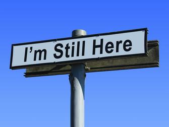 I Am Still Here !