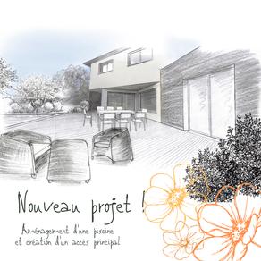 Nouveau projet : Création d'un accès principal vers la maison et aménagement d'une piscine
