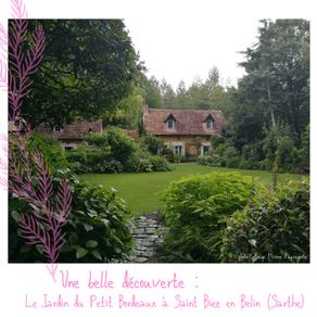 Le jardin du Petit Bordeaux à Saint-Biez-en-Belin (Sarthe) : une belle découverte !