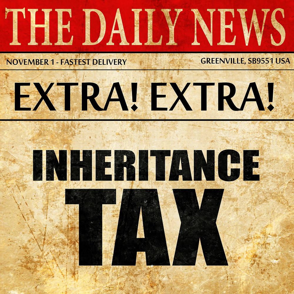 Breaking News on Inheritance Tax
