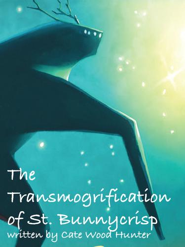 The Transmogrification of St. Bunnycrisp