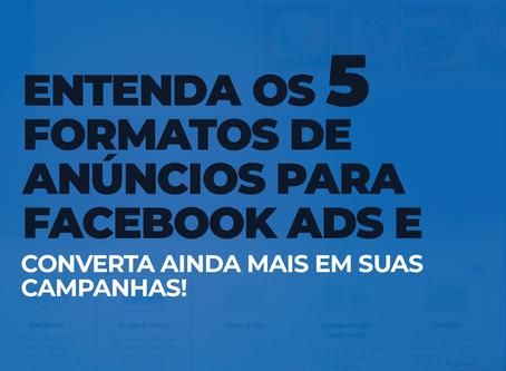 Entenda os 5 modelos de anúncios para Facebook Ads e converta mais em suas campanhas