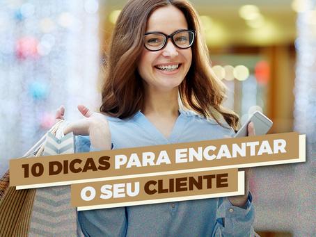 10 dicas para encantar o seu cliente