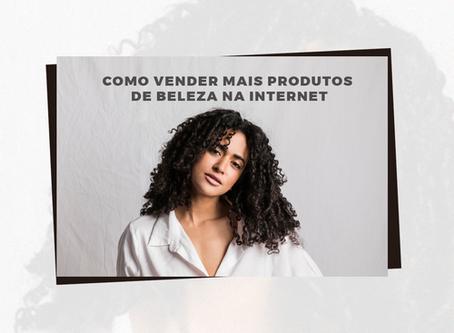 Como vender mais produtos de beleza na internet