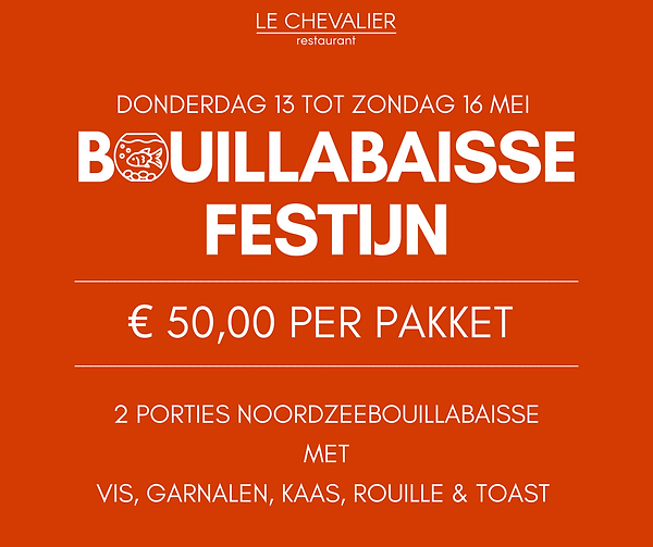 Bouillabaissefestijn. Donderdag 13 tot zondag 16 mei. 50 euro. 2 porties bouillabaisse