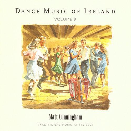 Dance Music of Ireland CD Volume 9 - Matt Cunningham