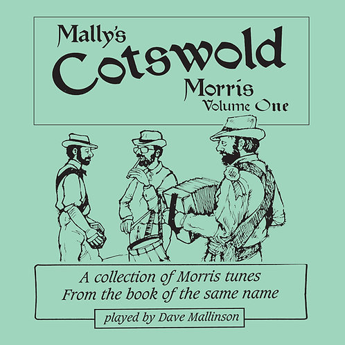 Mally's Cotswold Morris CD Volume 1 - Dave Mallinson