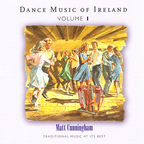 Dance Music of Ireland CD Volume 1 - Matt Cunningham