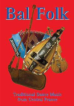 Bal Folk, Traditional dance music from the Massif Central in central France.