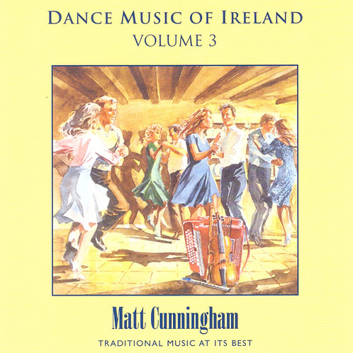 Dance Music of Ireland CD Volume 3 - Matt Cunningham