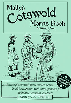 Mally's Cotswold Morris Book. Cotswold morris  tunes suitale for all traditional instruments. Chord symbols for melodeon, accordion and guitar.