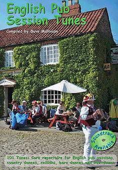 English Pub Session Tunes, Core repertoire for English pub sessions, country dances, ceilidhs, barn dances and hoe-downs.