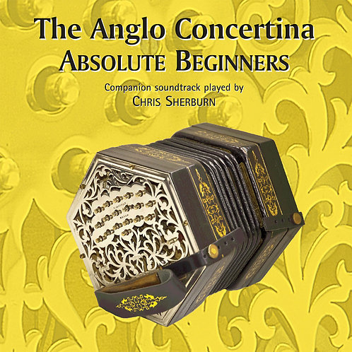 The Anglo Concertina Absolute Beginners CD - Chris Sherburn