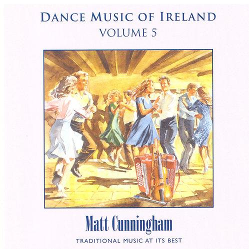 Dance Music of Ireland CD Volume 5 - Matt Cunningham