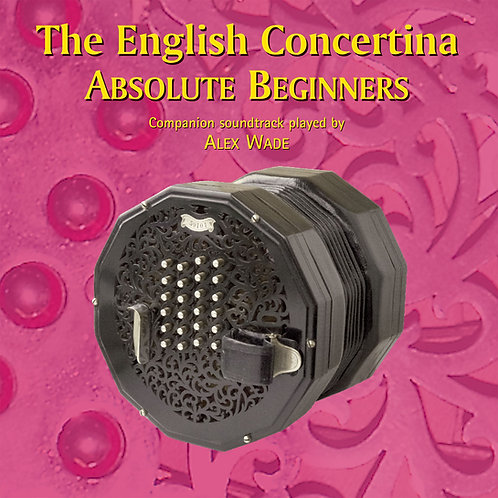 The English Concertina Absolute Beginners CD - Alex Wade