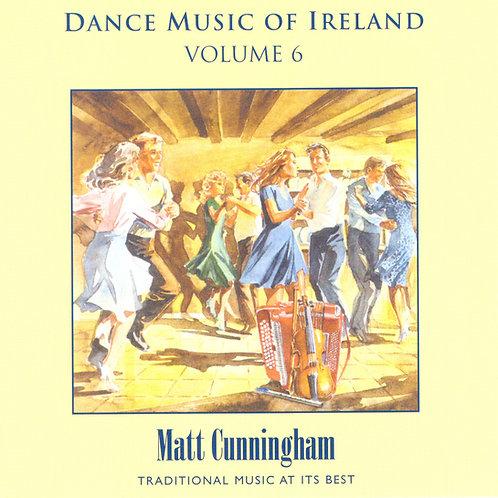 Dance Music of Ireland CD Volume 6 - Matt Cunningham