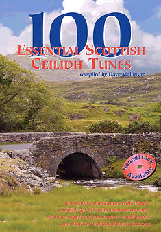 100 Essential Scottish Ceilidh Tunes, 100 Scottish dance tunes with chords, suitable for all traditional instruments. Vital core repertoire for Scottish ceilidh bands and Scottish traditional music sessions.