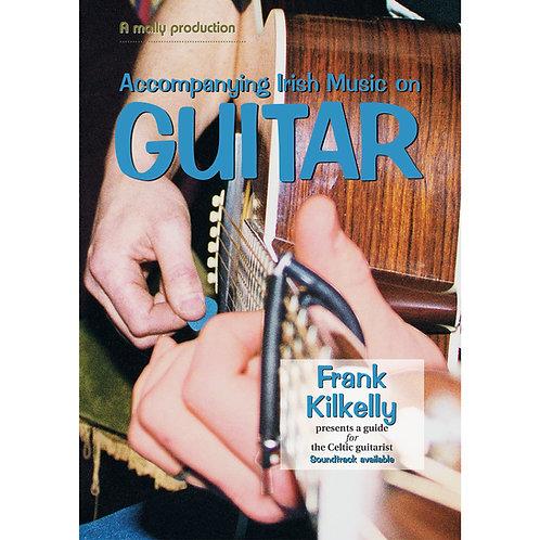 Accompanying Irish Music on Guitar Book - Frank Kilkelly