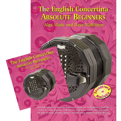 The English Concertina Absolute Beginners Bk & CD - Alex Wade and Dave Mallinson