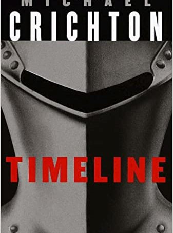 Timeline, by Michael Crichton - The Best Time Travel Fiction In Print Or On Screen